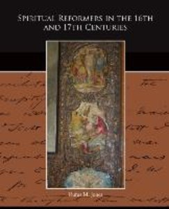 Spiritual Reformers in the 16th and 17th Centuries