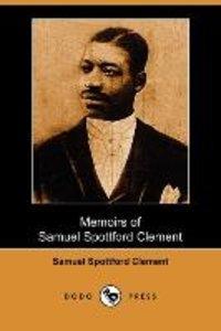 Memoirs of Samuel Spottford Clement, Relating Interesting Experi