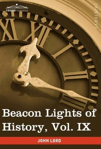Beacon Lights of History, Vol. IX