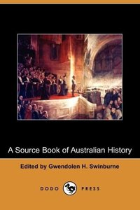 A Source Book of Australian History (Dodo Press)