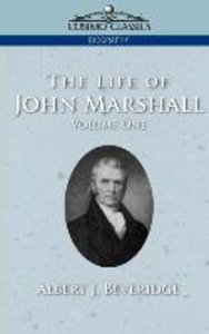 The Life of John Marshall, Vol. 1