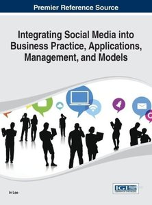 Integrating Social Media Into Business Practice, Applications, M