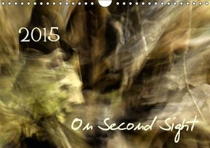 On Second Sight (Wall Calendar 2015 DIN A4 Landscape)