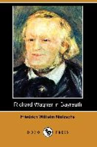 Richard Wagner in Bayreuth (Dodo Press)