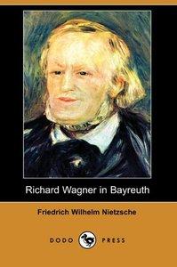 Richard Wagner in Bayreuth (Dodo Press)