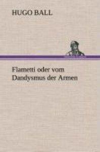 Flametti oder vom Dandysmus der Armen