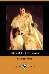 Tales of the Five Towns (Dodo Press)