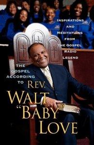 "The Gospel According to Rev. Walt ""Baby"" Love"