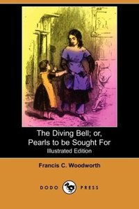 The Diving Bell; Or, Pearls to Be Sought for (Illustrated Editio