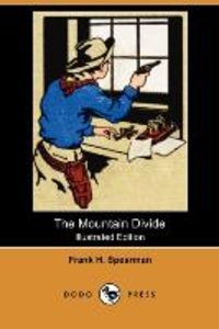 The Mountain Divide (Illustrated Edition) (Dodo Press)