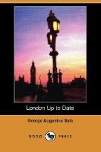 London Up to Date (Dodo Press)