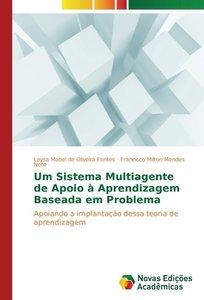 Um Sistema Multiagente de Apoio à Aprendizagem Baseada em Proble