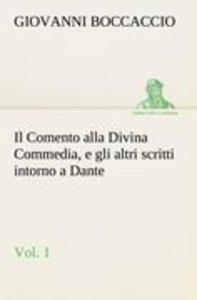 Il Comento alla Divina Commedia, e gli altri scritti intorno a D