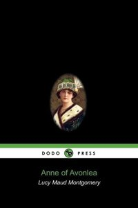 Anne of Avonlea (Dodo Press)