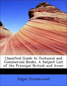 Classified Guide to Technical and Commercial Books. A Subject-Li