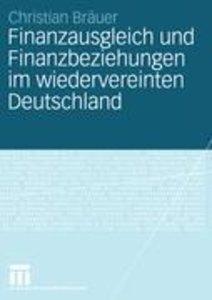 Finanzausgleich und Finanzbeziehungen im vereinten Deutschland