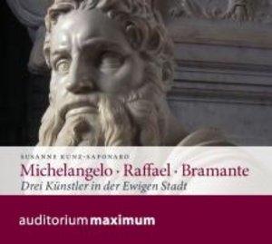 Michelangelo - Raffael - Bramante