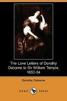 The Love Letters of Dorothy Osborne to Sir William Temple, 1652- - zum Schließen ins Bild klicken