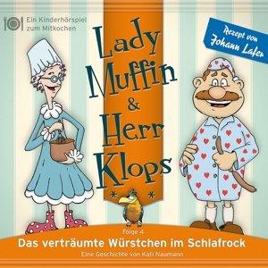 Lady Muffin & Herr Klops 04: Das verträumte Würstchen im Schlafr