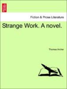 Strange Work. A novel. Vol. III.