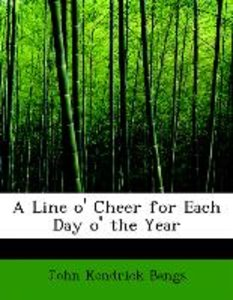 A Line o' Cheer for Each Day o' the Year