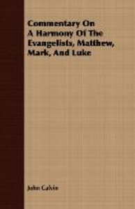 Commentary On A Harmony Of The Evangelists, Matthew, Mark, And L