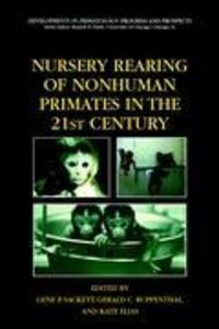 Nursery Rearing of Nonhuman Primates in the 21st Century