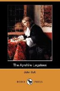 The Ayrshire Legatees (Dodo Press)