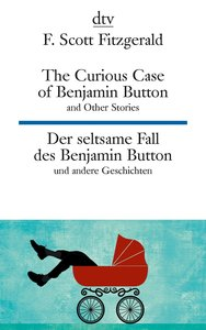 The Curious Case of Benjamin Button and Other Stories - Der selt
