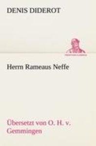 Herrn Rameaus Neffe. Übersetzt von O. H. v. Gemmingen