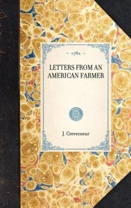 LETTERS FROM AN AMERICAN FARMER~