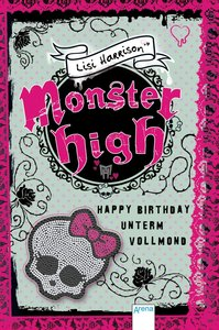Monster High 03. Happy Birthday unterm Vollmond