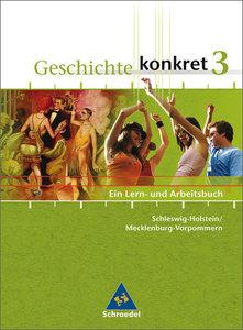 Geschichte konkret 3. Schülerband. Schleswig-Holstein, Mecklenbu