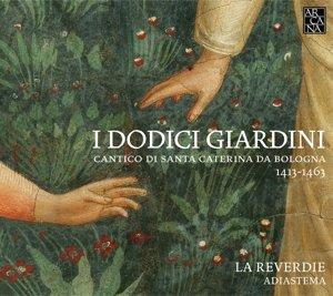 I Dodici Giardini-Gesänge für die Hl.Katharina