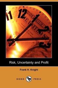 Risk, Uncertainty and Profit (Dodo Press)