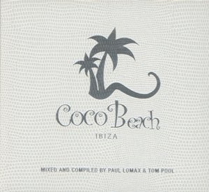 Coco Beach Ibiza (Compiled By Lomax & Pool)