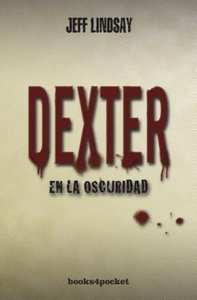 DEXTER EN OSCURIDA.NARRATIVA 284