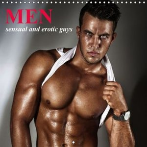 Men . sensual and erotic guys (Wall Calendar 2015 300 × 300 mm S