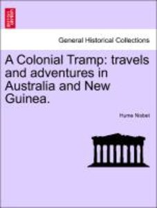 A Colonial Tramp: travels and adventures in Australia and New Gu