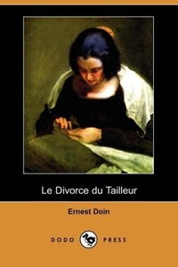 Le Divorce Du Tailleur (Dodo Press)