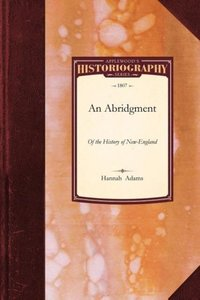 An Abridgment of the History of New-England