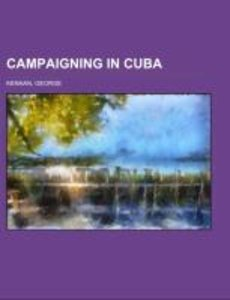 Campaigning in Cuba