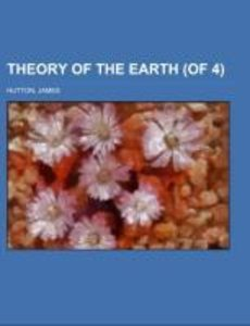 Theory of the Earth (of 4) Volume 1