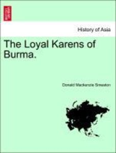 The Loyal Karens of Burma.