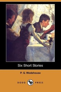 Six Short Stories (Dodo Press)
