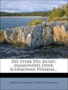 Die Ethik Des Moses Maimonides Oder Schemonah Perakim...