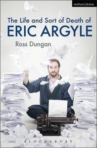 The Life and Sort of Death of Eric Argyle