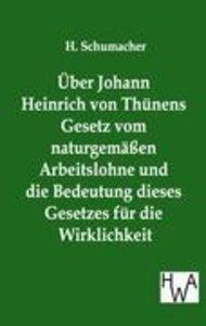 Über Johann Heinrich von Thünens Gesetz vom naturgemäßen Arbeits