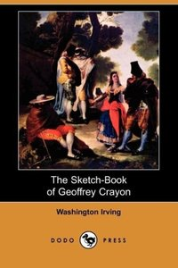 The Sketch-Book of Geoffrey Crayon (Dodo Press)