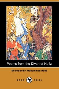 Poems from the Divan of Hafiz (Dodo Press)